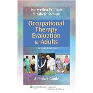 Occupational Therapy Evaluation for Adults A Pocket Guide by Vroman, Kerryellen Griffith; Stewart, Elizabeth, 9781451176193