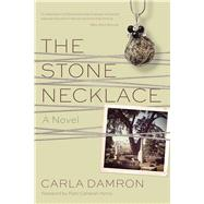 The Stone Necklace by Damron, Carla; Henry, Patti Callahan, 9781611176193