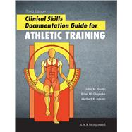 Clinical Skills Documentation Guide for Athletic Training by Hauth, John M; Gloyeske, Brian; Amato, Herb, 9781617116193