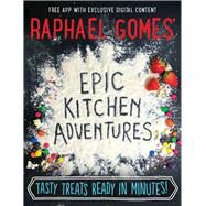 Epic Kitchen Adventures by Gomes, Raphael, 9781910536193