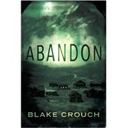 Abandon by Crouch, Blake, 9781503946194