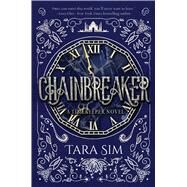 Chainbreaker by Sim, Tara, 9781510706194