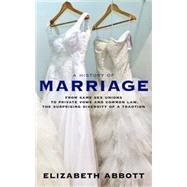 A History of Marriage by ABBOTT, ELIZABETH, 9781609806194