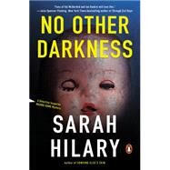 No Other Darkness A Detective Inspector Marnie Rome Mystery by Hilary, Sarah, 9780143126195