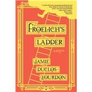 Froelich's Ladder by Duclos-Yourdon, Jamie, 9781942436195