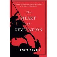 The Heart of Revelation by Duvall, J. Scott, 9780801016196