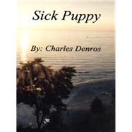 Sick Puppy by Denros, Charles, 9781496936196