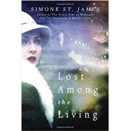 Lost Among the Living by St. James, Simone, 9780451476197
