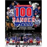 100 Ranger Greats : Superstars, Unsung Heroes and Colorful Characters by Cohen, Russ; Halligan, John; Raider, Adam, 9780470736197