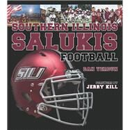 Southern Illinois Salukis Football by Verdun, Dan; Kill, Jerry, 9780809336197