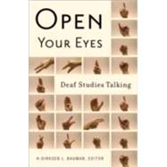 Open Your Eyes by Bauman, H-Dirksen L., 9780816646197