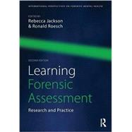 Learning Forensic Assessment: Research and Practice by Jackson; Rebecca, 9781138776197