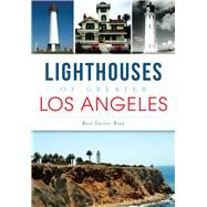 Lighthouses of Greater Los Angeles by Castro-bran, Rose, 9781609496197