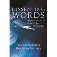 Dissenting Words Interviews with Jacques Ranci�re by Ranci�re, Jacques; Battista, Emiliano; Battista, Emiliano, 9781623566197