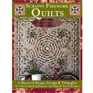 Scrappy Firework Quilts - A Blast of Strips, Scraps & Triangles by Sitar, Edyta, 9781935726197
