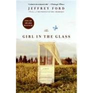The Girl in the Glass by Ford, Jeffrey, 9780060936198
