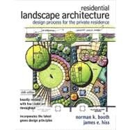 Residential Landscape Architecture : Design Process for the Private Residence by Booth, Norman K.; Hiss, James E., 9780132376198