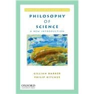 Philosophy of Science A New Introduction by Barker, Gillian; Kitcher, Philip, 9780195366198