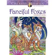 Creative Haven Fanciful Foxes Coloring Book by Sarnat, Marjorie, 9780486806198