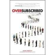 Oversubscribed: How to Get People Lining Up to Do Business With You by Priestley, Daniel, 9780857086198