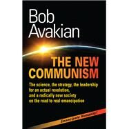 The New Communism by Avakian, Bob, 9780983266198