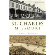 St. Charles, Missouri by Erwin, James W.; Connelly, Betty; Ehrmann, Michael, 9781467136198