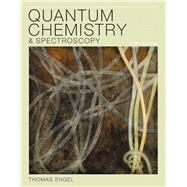 Quantum Chemistry and Spectroscopy by Engel, Thomas, 9780321766199