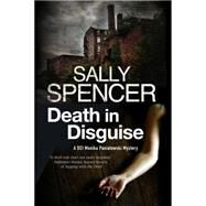 Death in Disguise by Spencer, Sally, 9780727886200