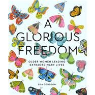 A Glorious Freedom by Congdon, Lisa, 9781452156200