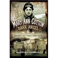 Mary Ann Cotton - Dark Angel by Connolly, Martin, 9781473876200