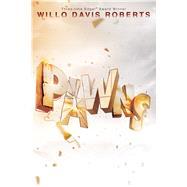 Pawns by Roberts, Willo Davis, 9781481486200