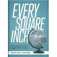 Every Square Inch by Ashford, Bruce Riley, 9781577996200