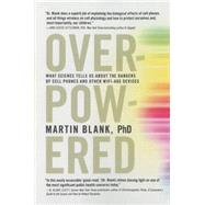Overpowered by BLANK, MARTIN, PHD, 9781609806200