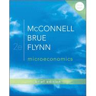 Microeconomics Brief Edition by McConnell, Campbell; Brue, Stanley; Flynn, Sean, 9780077416201