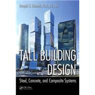 Tall Building Design: Steel, Concrete, and Composite Systems by Taranath; Bungale S., 9781466556201