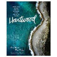Hartwood: Bright, Wild Flavors from the Edge of the Yucatan by Werner, Eric; Henry, Mya; Muhlke, Christine (CON); Strand, Oliver (CON), 9781579656201