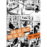 Run Like Crazy Run Like Hell by Tardi, Jacques (ADP); Manchette, Jean-Patrick, 9781606996201