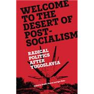 Welcome to the Desert of Post-Socialism by HORVAT, SRECKOSTIKS, IGOR, 9781781686201