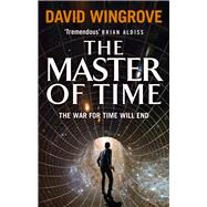 The Master of Time by Wingrove, David, 9780091956202