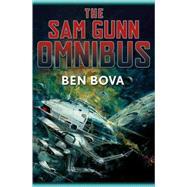 The Sam Gunn Omnibus by Bova, Ben, 9780765316202