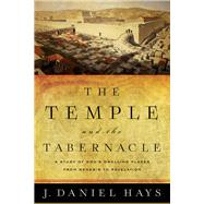 The Temple and the Tabernacle by Hays, J. Daniel, 9780801016202
