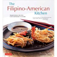 The Filipino-American Kitchen: Traditional Recipes, Contemporary Flavors by Aranas, Jennifer M.; Briggs, Brian; Lande, Michael, 9780804846202