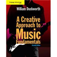 Cengage Advantage: A Creative Approach to Music Fundamentals (with Keyboard for Piano and Guitar) by Duckworth, William, 9781285446202