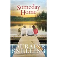 Someday Home by Snelling, Lauraine, 9781455586202