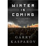 Winter Is Coming by Kasparov, Garry; Greengard, Mig (CON), 9781610396202
