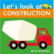 Let's Look at Construction by Teckentrup, Britta, 9781910126202