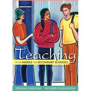 Teaching in the Middle and Secondary Schools by Carjuzaa, Jioanna; Kellough, Richard D., 9780132696203
