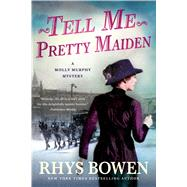 Tell Me, Pretty Maiden by Bowen, Rhys, 9781250096203