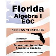 Florida Algebra I Eoc Success Strategies by Florida Eoc Exam Secrets Test Prep, 9781630946203
