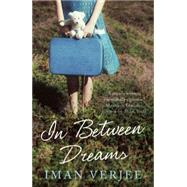 In Between Dreams by Verjee, Iman, 9781780746203